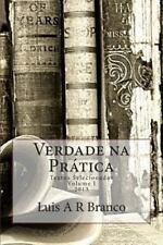 Verdade Na Prática : Textos Selecionados by Luis Branco (2013, Paperback)