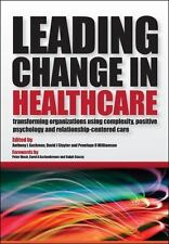 Leading Change in Healthcare: Transforming Organizations Using Complexity, Posit