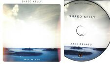 SHRED KELLY Archipelago 2018 UK 11-trk promo CD