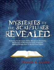 Mysteries of the Scriptures Revealed : Shattering the Deceptions Within Mainstream Christianity, Deciphering and Revealing End Times Prophecies, Making a Straight Path (2017, Trade Paperback)
