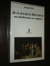 JEAN-JACQUES ROUSSEAU - Un intellectuel en rupture - Benoît Mély 1985