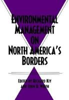 Environmental Management on North America's Borders (Environmental History Ser..