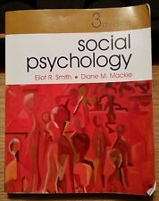 Social Psychology by Eliot R. Smith and Diane M. MacKie, 3rd Edition