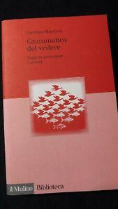 Kanizsa: Grammatica del vedere Saggi su percezione e gestalt.  Il MUlino, 1980