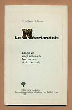 LE NEERLANDAIS - VANDEPUTTE / FERMAUT - HISTOIRE / HISTORIQUE ET GEOGRAPHIQUE -