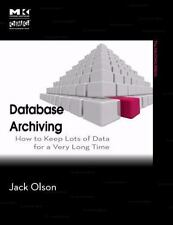 Database Archiving: How to Keep Lots of Data for a Very Long Time (The MK/OMG P