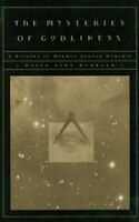 The Mysteries of Godliness: A History of Mormon Temple... by Buerger, David John