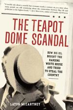 Teapot Dome Scandal : How Big Oil Bought the Harding White House and T-ExLibrary