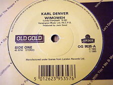 "KARL DENVER - WIMOWEH / NEVER GOODBYE  7"" OLD GOLD VINYL"