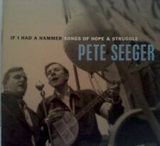PETE SEEGER - IF I HAD A HAMMER : SONGS OF HOPE AND STRUGGLE