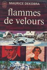 Flammes de velours - Maurice Dekobra - J'ai Lu 1969