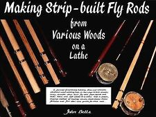 NEW Making Strip-Built Fly Rods from Various Woods on a Lathe by John Betts