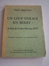 UN LOUP ENRAGE EN BERRY , LE BETE DE TENDU - MOSNAY . INDRE , BERRY .