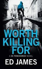 A DI Fenchurch Novel: Worth Killing For 2 by Ed James (2016, CD, Unabridged)