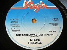"STEVE HILLAGE - NOT FADE AWAY  7"" VINYL"