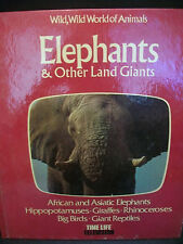 ELEPHANTS &OTHER LAND GIANTS WILD WILD WORLD OF ANIMALS HARDCOVER BOOK TIME LIFE