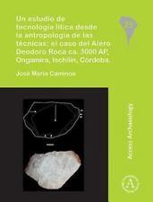 Un estudio de tecnologia litica desde la antropologia de las tecnicas: el caso d