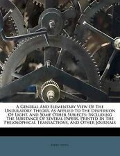 A General And Elementary View Of The Undulatory Theory, As Applied To The Disper