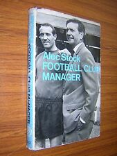 ALEC STOCK. FOOTBALL CLUB MANAGER. 1967 1st ED. HARDBACK in DUST JACKET. SOCCER