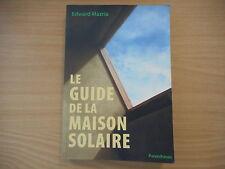 LE GUIDE DE LA MAISON SOLAIRE - EDWARD MAZRIA
