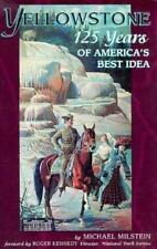 Yellowstone: 125 Years of America's Best Idea, Milstein, Michael, Good Book