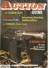 ACTION  GUNS N°156 GLOCK / THOMSON / LE GRENDEL P-30 / ARME BLANCHE INDETECTABLE