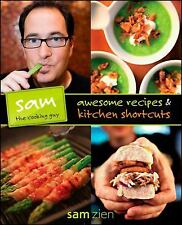 Sam the Cooking Guy: Awesome Recipes and Kitchen Shortcuts