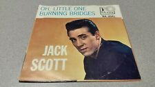 JACK SCOTT - OH, LITTLE ONE/ BURNING BRIDGES - RA-2041, COUNTRY 45 VINYL RECORD