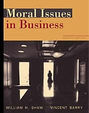 Moral Issues in Business by Vincent E. Barry and William H. Shaw (2000, Paperba…