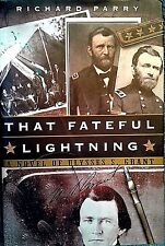 THA FATEFUL NIGHT-A NOVEL OF ULYSSES S. GRANT-BY RICHARD PARRY-CIVIL WAR-SOLDIER