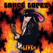 LANCE LOPEZ - LIVE CD (EXCELLENT BLUES/ROCK GUITARIST FROM TEXAS)