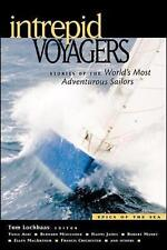 Intrepid Voyagers: Stories of the World's Most Adventurous Sailors (Epics of the