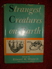Strangest Creatures On Earth by Edward M. Weyer - 1953