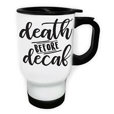 Death Before Decaf White/Steel Thermo Travel Mug 14oz j589t