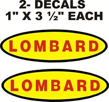 """LOMBARD CHAIN SAW  2- VINYL DECALS --STICKERS 1"""" X 3 1/2"""""""