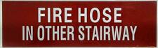Fire Hose in other stairway sign - Red (3 X 10) ref1020