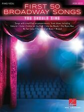 FIRST 50 BROADWAY SONGS YOU SHOULD SING PIANO / HIGH VOICE SHEET MUSIC SONG BOOK