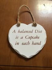A Balanced Diet Is A Cupcake In Each Hand PLAQUE WOODEN HEART SHABBY CHIC