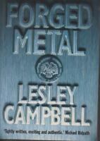 POPULAR FICTION, large paperback, FORGED METAL by LESLEY CAMPBELL