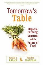 Tomorrow's Table: Organic Farming, Genetics, and the Future of Food by Ronald,