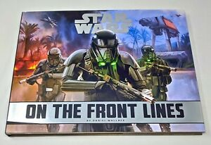 Star Wars ~ On the Front Lines ~ Daniel Wallace LIKE NEW Art Book