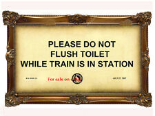 """PLEASE DO NOT FLUSH TOILET WHILE TRAIN IS IN STATION"" - Great Northern Railroad"
