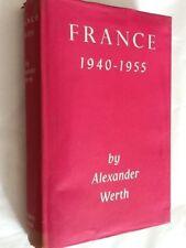 France 1940-1955 by Alexander Werth - Hardback 1957