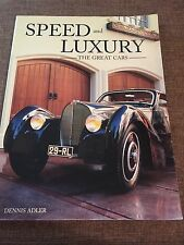 Speed and Luxury: The Great Cars, Dennis Adler
