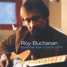 American Axe: Live in 1974 by Roy Buchanan (CD, Jun-2003, Powerhouse)