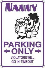 """Metal Sign Nanny Parking Only Time Out 8"""" x 12"""" Aluminum S348"""