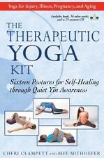 The Therapeutic Yoga Kit: Sixteen Postures for Self-Healing through Quiet Yin...