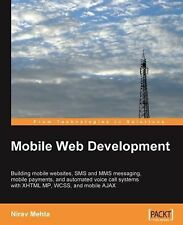 Mobile Web Development: Building mobile websites, SMS and MMS messaging, mobile