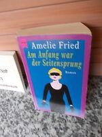Am Anfang war der Seitensprung, ein Roman von Amelie Fried, aus dem Heyne Verlag