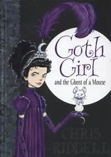 Goth Girl : And the Ghost of a Mouse: By Riddell, Chris